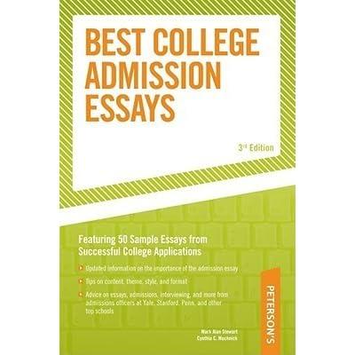 Peterson S Best College Admission Essays By Mark Alan Stewart