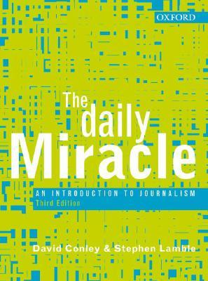 The Daily Miracle: An Introduction to Journalism