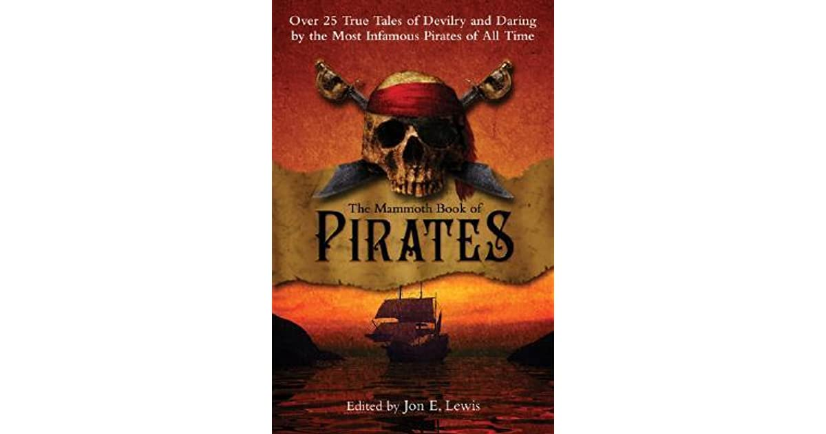 dfcc930a The Mammoth Book of Pirates: Over 25 True Tales of Devilry and ...