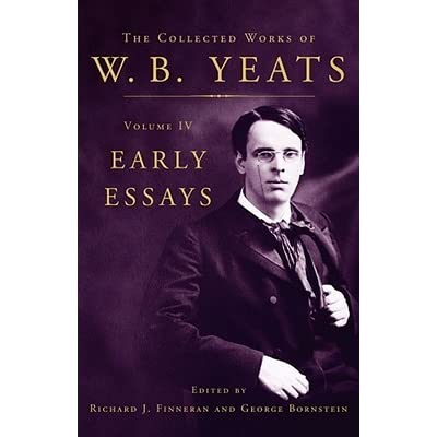 The Collected Works Vol 4 Early Essays By Wb Yeats