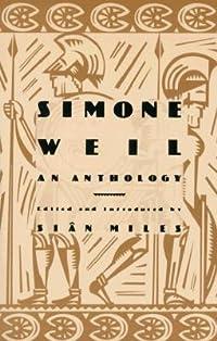 Simon Weil: An Anthology
