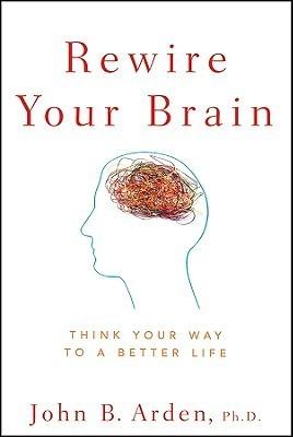 Rewire Your Brain Think