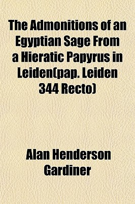 The Admonitions of an Egyptian Sage from a Hieratic Papyrus