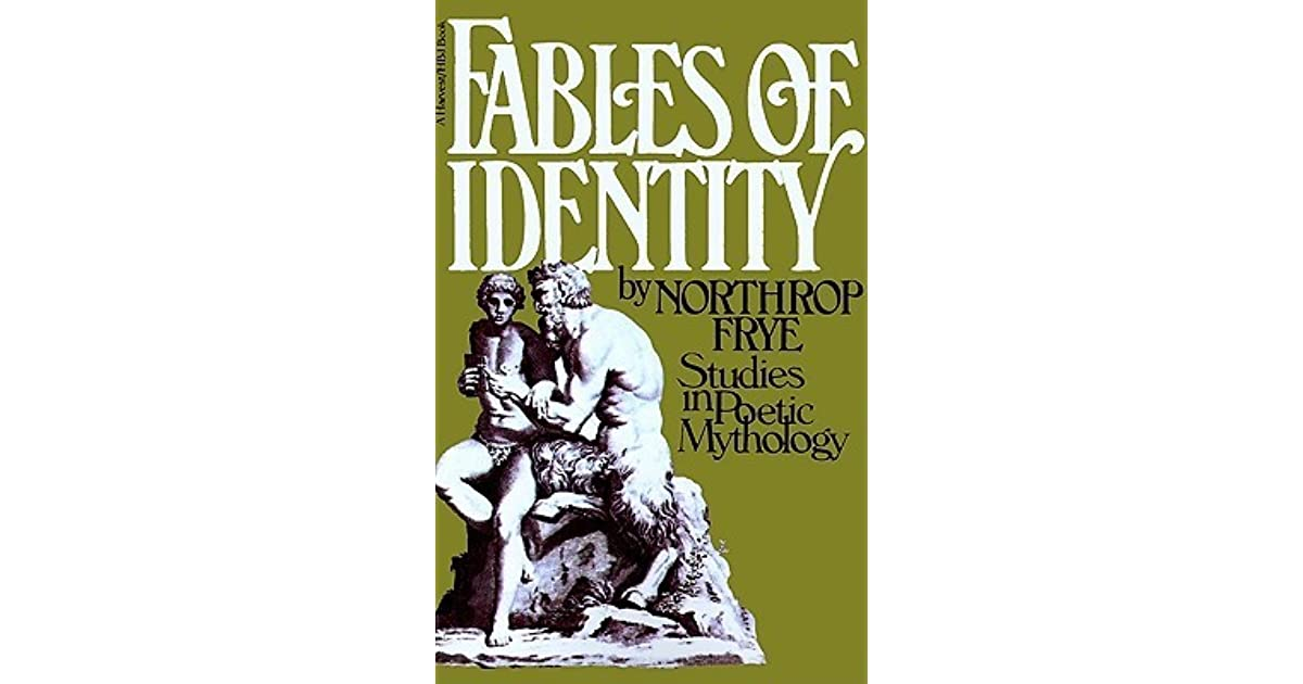 Fables of Identity: Studies in Poetic Mythology by Northrop Frye