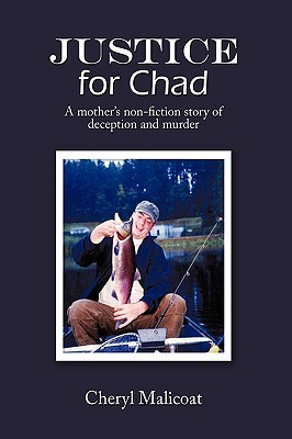 Justice for Chad: A Mother's Non-Fiction Story of Deception and Murder