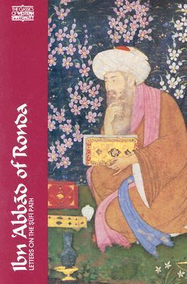 Ibn ʿAbbād of Ronda: Letters on the Sufi Path (Classics of Western Spirituality)