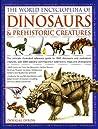 The World Encyclopedia of Dinosaurs & Prehistoric Creatures