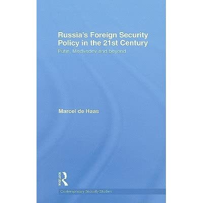 russia s foreign security policy in the 21st century de haas marcel