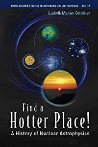 Find a Hotter Place!: A History of Nuclear Astrophysics