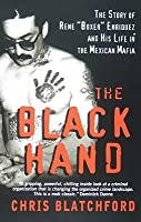 """The Black Hand: The Story of Rene """"Boxer"""" Enriquez and His Life in the Mexican Mafia"""