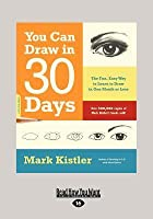 You Can Draw in 30 Days (Large Print 16pt)