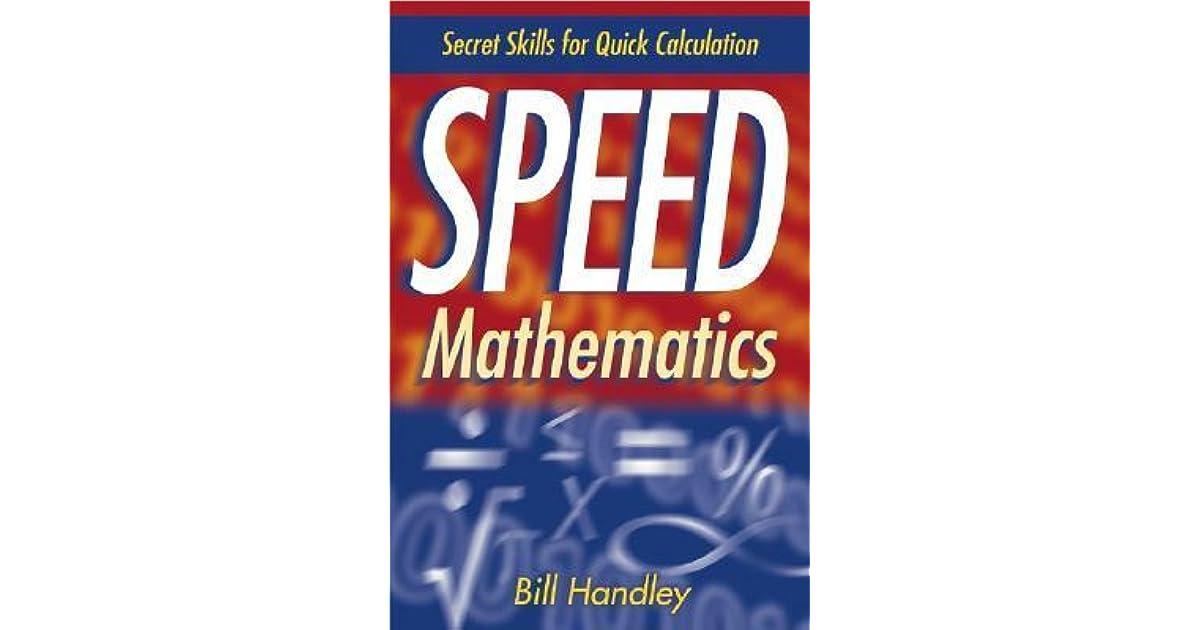 Speed Mathematics: Secret Skills for Quick Calculation by Bill Handley
