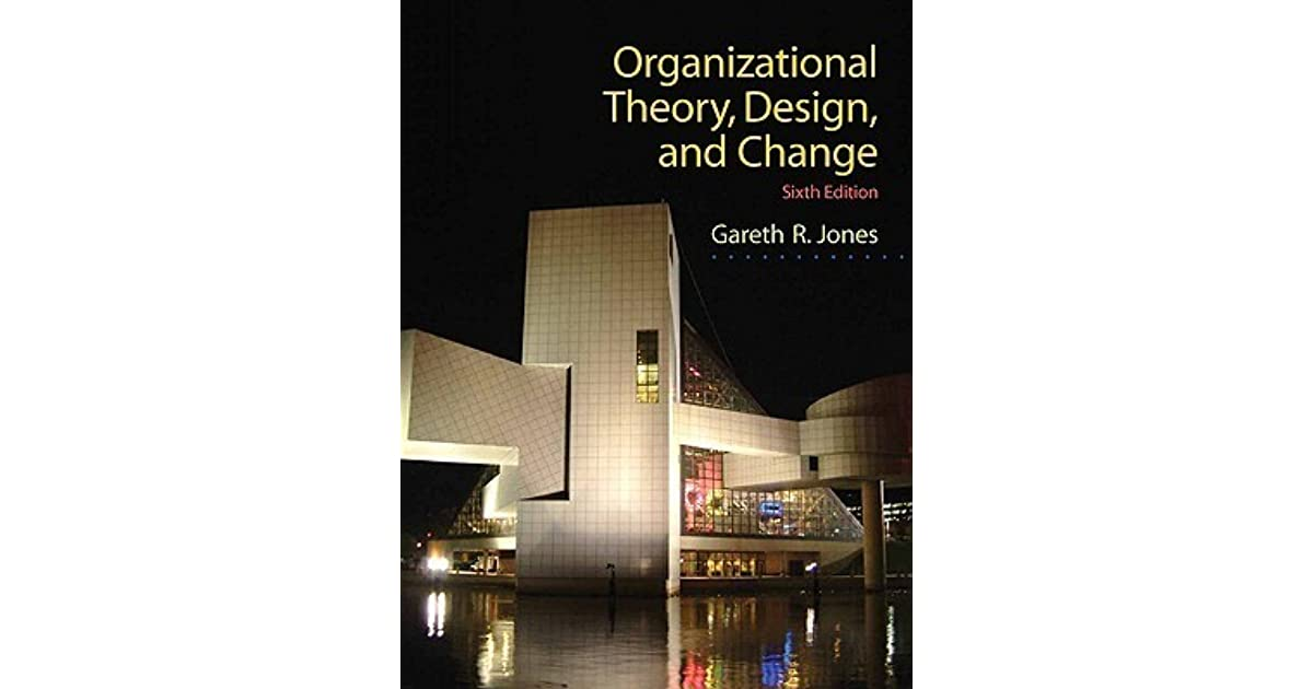 Organizational Theory Design And Change Gareth Jones Pdf
