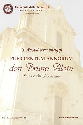 Puer Centum Annorum   Don Bruno Aloia (Italian Edition)