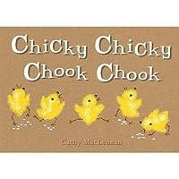 Chicky Chicky Chook Chook. Cathy MacLennan