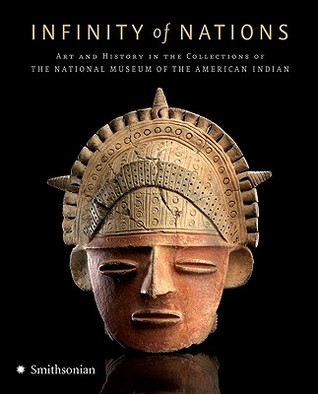 Infinity of Nations: Art and History in the Collections of the National Museum of the American Indian