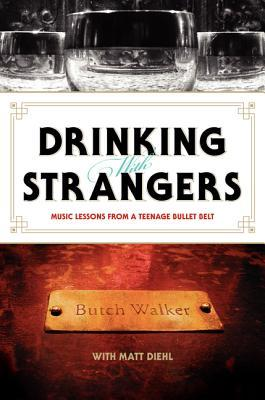 Drinking with Strangers: Music Lessons from a Teenage Bullet Belt