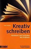 Kreativ Schreiben: Handwerk Und Techniken Des Erzählens