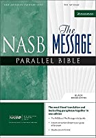 Holy Bible: NASB/The Message Parallel Bible