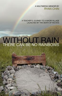 Without Rain There Can Be No Rainbows