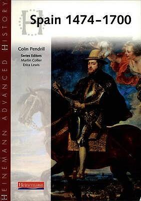 Heinemann Advanced History: Spain 1474 1700 (Heinemann Advanced History)