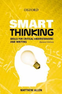 Smart Thinking - Skills for Critical Understanding and Writing