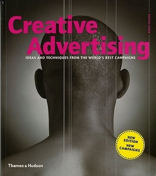 Creative Advertising: Ideas and Techniques from the World's Best Campaigns  by Mario Pricken