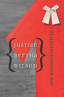Justice Bertha Wilson: One Woman's Difference