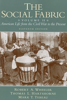 The Social Fabric, Volume II: American Life from the Civil War to the Present