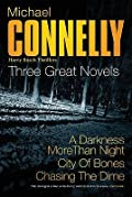 Three Great Novels: His Latest Bestsellers (A Darkness More Than Night / City of Bones / Chasing the Dime)