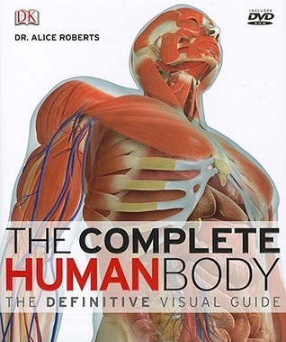 The complete human body The definitive visual Encyclopedia DK