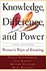 Knowledge, Difference, And Power: Essays Inspired By Women's Ways Of Knowing