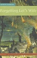 Forgetting Lot's Wife: On Destructive Spectatorship