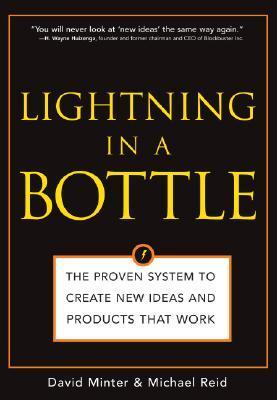 Lightning-in-a-Bottle-the-Proven-System-to-Create-New-Ideas-and-Products-That-Work