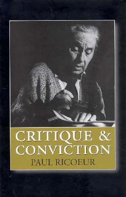 Critique and Conviction by Paul Ricœur