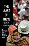 The Least of These: A Critical Press Media Benefit Book