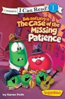 Bob and Larry in the Case of the Missing Patience / VeggieTales / I Can Read!