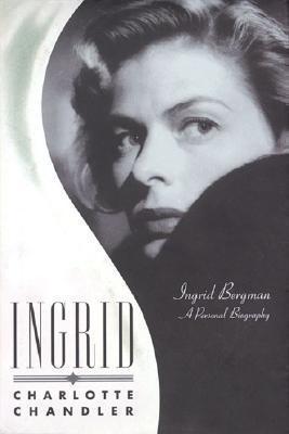 Ingrid Ingrid Bergman, A Personal Biography