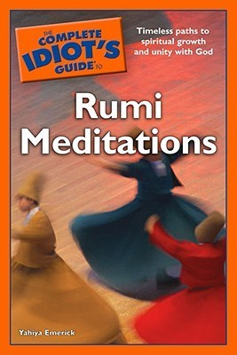 The Complete Idiot's Guide to Rumi meditation