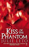 Kiss of the Phantom (Phantom, #3)