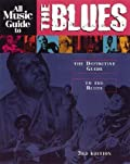 All Music Guide to the Blues: The Definitive Guide to the Blues