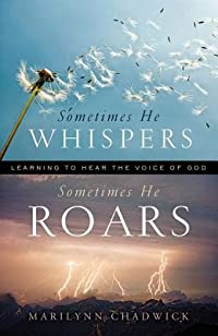 Sometimes He Whispers Sometimes He Roars: Learning to Hear the Voice of God