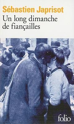 Un long dimanche de fiançailles by Sébastien Japrisot