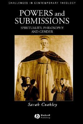 Powers and Submissions: Spirituality, Philosophy and Gender
