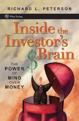 Inside the Investor's Brain The Power of Mind Over Money