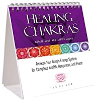 Healing Chakras Meditations and Affirmations: Awaken Your Body's Energy System for Complete Health, Happiness, and Peace