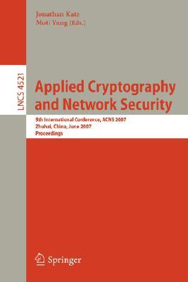 Applied Cryptography and Network Security: 5th International Conference, ACNS 2007, Zhuhai, China, June 5-8, 2007, Proceedings (Lecture Notes in Computer Science)