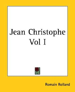 Jean Christophe Vol I by Romain Rolland