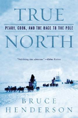 True North: Peary, Cook, and the Race to the Pole