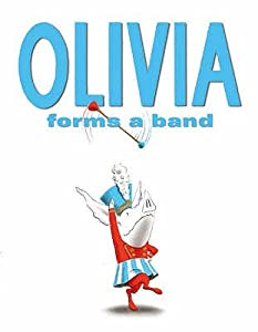 Olivia Forms a Band (Olivia, #4)